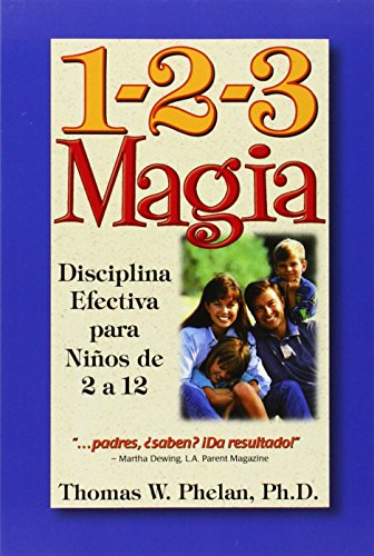 1-2-3 Magia: Diciplina Efectiva Para Ninos De 2 a 12 / 1-2-3 Magic: Effective Discipline for Childre