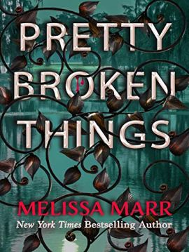 Pretty Broken Things by [Melissa Marr]
