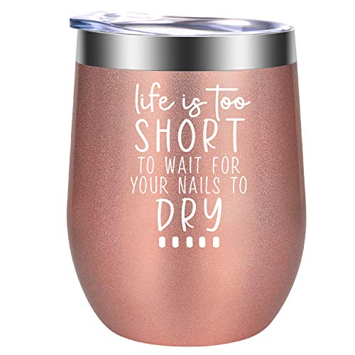 Nail Tech Gifts, Nail Technician Gifts for Women - Life is Too Short to Wait for Your Nails to Dry - Funny Mothers Day, Birthday Gifts for Nail Artist, Nail Stylist, Manicurist - GSPY Wine Tumbler Cup