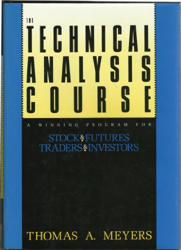 The technical analysis course: a winning program for traders and stock and future investments
