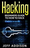 Hacking: Beginners Guide to How to Hack (Hacking, How to Hack, Basic Security, Penetration Testing,Computer Hacking,)