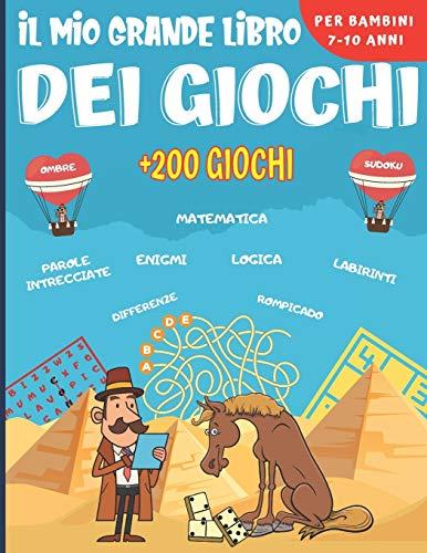 Il mio grande libro dei giochi: Enigmistica Per bambini dai 7 ai 10 anni - Oltre 200 giochi di 14 tipi diversi - Enigmi, rompicapo, giochi di parole, ... altro ancora. Un regalo ideale per i bambini.