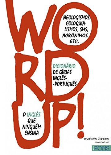 Word Up! Dicionário de Gírias Inglês-Português