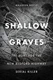 Shallow Graves: The Hunt for...