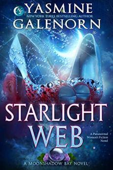 Starlight Web: A Paranormal Women's Fiction Novel (Moonshadow Bay Book 1) by [Yasmine Galenorn]