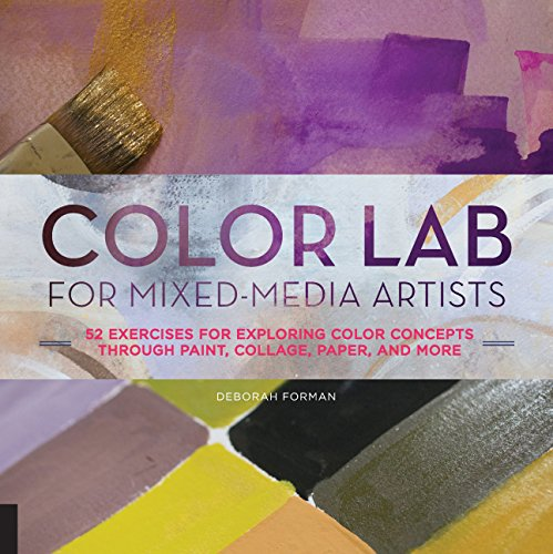 Color Lab for Mixed-Media Artists: 52 Exercises for...