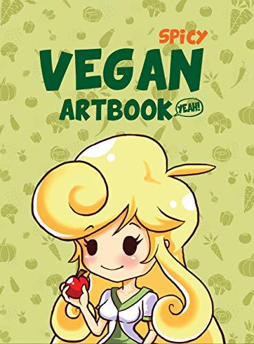 Vegan Artbook SPICY: SPICY (English Edition)