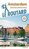 Guide du Routard Amsterdam et ses environs 2020: Rotterdam, Delft et La Haye