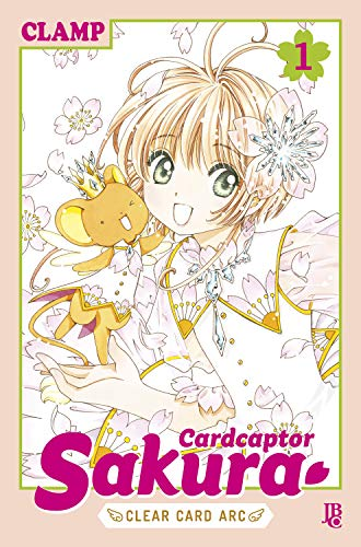 Cardcaptor sakura clear card arc vol. 01 (cardcaptor sakura - clear card arc livro 1)