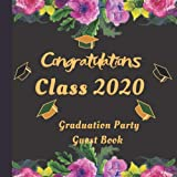 Class of 2020 Graduation Guest Book: Cute Guestbook for Graduation Parties Congratulations Messages Keepsake with write Sign in Wishes Advice Prompts: ... Senior Graduate Memory Book Cap & Tassel