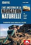 L'art ancestral de la navigation naturelle - S'orienter sans boussole ni...