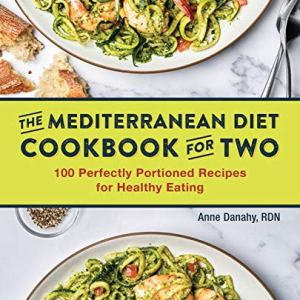 The Mediterranean Diet Cookbook for Two: 100 Perfectly Portioned Recipes for Healthy Eating 3 - My Weight Loss Today