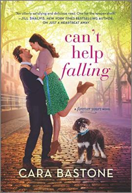Can't Help Falling: A Novel (Forever Yours Book 2) by [Cara Bastone]