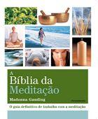 La Biblia de la meditación: la guía definitiva para trabajar con la meditación
