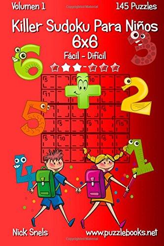 Killer Sudoku Para Niños 6x6 - De Fácil a Difícil - Volumen 1 - 145 Puzzles