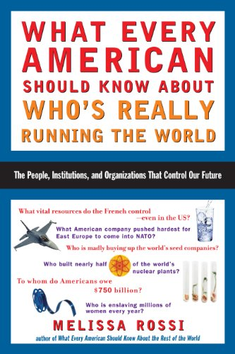 What Every American Should Know About Who's Really Running the World (English Edition)