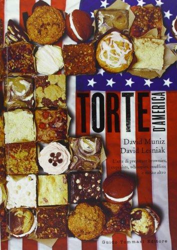 Torte d'America. L'arte di preparare brownies, cupcakes, whoopies, muffins e molto altro