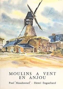 Moulins à vent en Anjou: 45 illustrations et commentaires de Paul Maudonnet