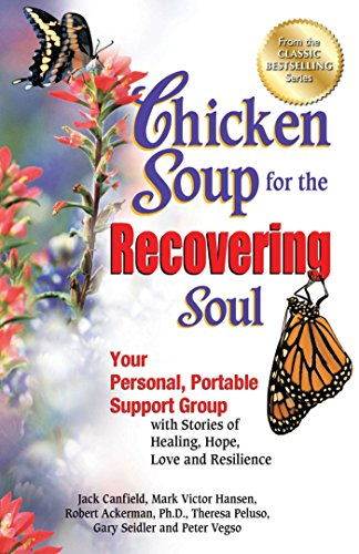 Chicken Soup for the Recovering Soul: Your Personal,...