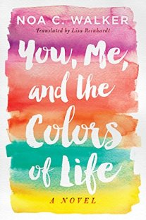 You, Me, and the Colors of Life eBook: Walker, Noa C., Reinhardt, Lisa:  Amazon.in: Kindle Store