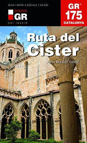 La Ruta Del Cister. GR 175 (Senders de Catalunya)