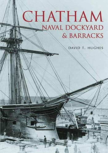 Chatham Naval Dockyard & Barracks