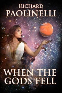 When The Gods Fell (Lost Civilizations Book 1) by [Richard Paolinelli]