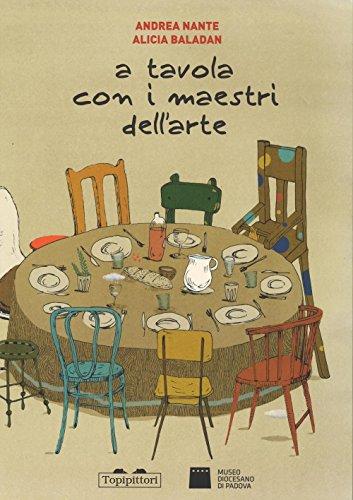 A tavola con i maestri dell'arte. Ediz. illustrata