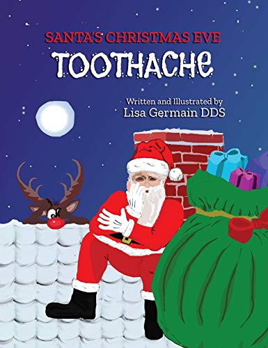Santa's Christmas Eve Toothache: A Christmas Eve Adventure Story