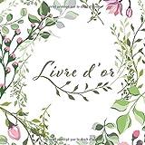 Livre d'or Champêtre: Livre d'or floral pour mariage bohème | 100 plages...