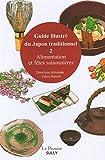 Guide illustré du Japon traditionnel : Volume 2, Architecture et objets du...