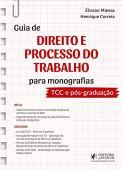Guia de Direito e Processo do Trabalho Para Monografias: TCC e Pós-graduação