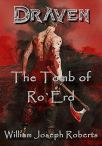 The Tomb Of Ro`Erd (Draven the Red Wolf Book 1) by [William Joseph  Roberts, William Joseph Roberts]