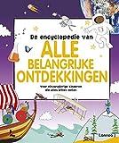 De encyclopedie van alle belangrijke ontdekkingen: voor nieuwsgierige kinderen die alles...