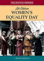 Let's Celebrate Women's Equality Day (Holidays & Heros) by [Barbara deRubertis]