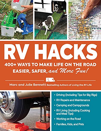 RV Hacks: 400+ Ways to Make Life on the Road Easier, Safer, and...