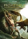 Mythen der Antike: Prometheus und die Büchse der Pandora (Graphic Novel)