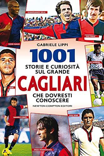 1001 storie e curiosit sul grande Cagliari che dovresti conoscere
