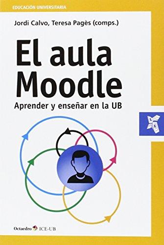 El aula Moodle: Aprender y enseñar en la UB