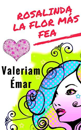 Rosalinda, la flor más fea de Valeriam Émar