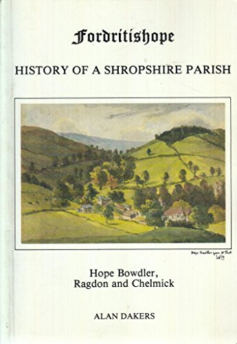 Fordritishope: History of a Shropshire Parish: Hope Bowdler, Ragdon and Chelmick