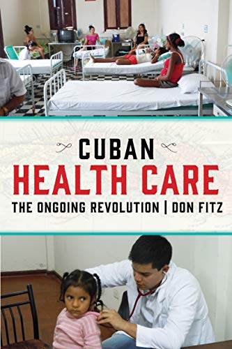 Amazon.com: Cuban Health Care: The Ongoing Revolution eBook: Fitz, Don: Kindle Store