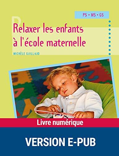 Relaxer les enfants à l'école maternelle (Activités pratiques)