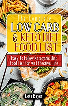 THE COMPLETE LOW CARB AND KETO DIET FOOD LIST
