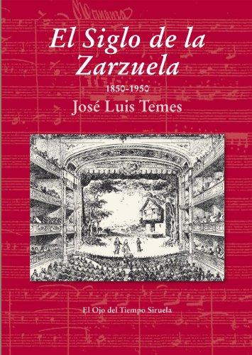El Siglo de la Zarzuela: 1850-1950: 76 (El Ojo del Tiempo)