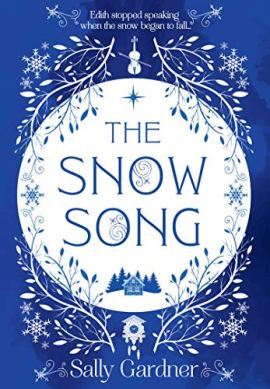 The Snow Song: The spellbinding fable and magical love story, perfect for Christmas 2020! by [Sally Gardner]