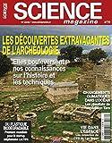 Les découvertes extravagantes de l'archéologie: elles bouleversent nos conaissances sur...