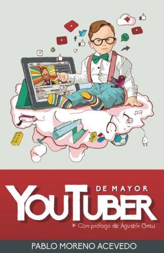 De mayor, youtuber: Descubre los secretos del éxito de YouTube