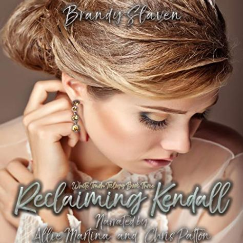Reclaiming Kendall: White Trash Trilogy, Book 3