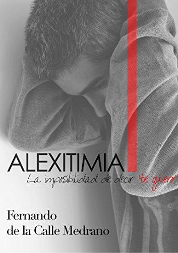 """Alexitimia: La imposibilidad de decir """"te quiero""""."""